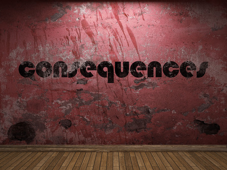 consequences: consequences word on red wall