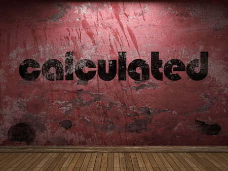 calculated: calculated word on red wall