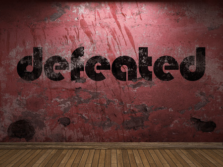 defeated: defeated word on red wall