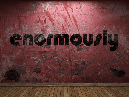 enormously: enormously word on red wall