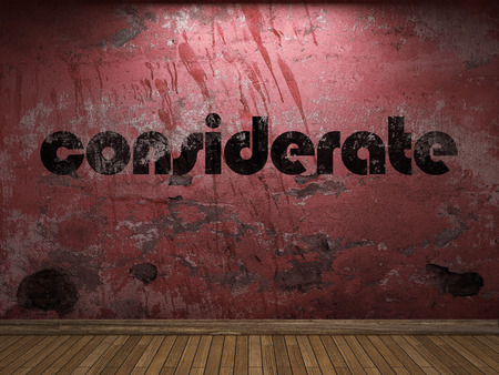 considerate: considerate word on red wall