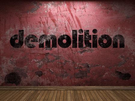 demolition: demolition word on red wall