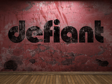 defiant: defiant word on red wall