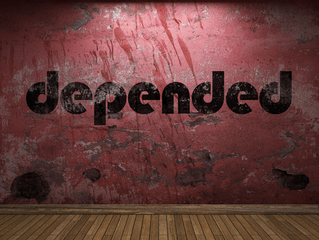 depended: depended word on red wall