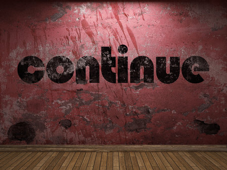 continue: continue word on red wall