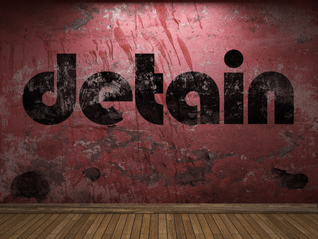 detain: detain word on red wall