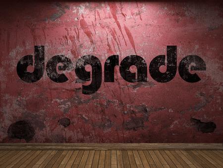 degrade: degrade word on red wall
