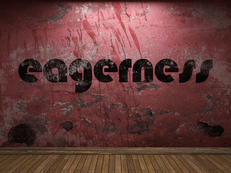 eagerness: eagerness word on red wall