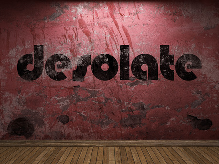 desolate: desolate word on red wall