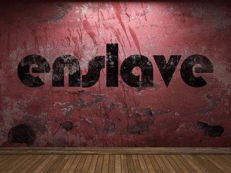 enslave: enslave word on red wall