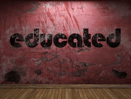 educated: educated word on red wall
