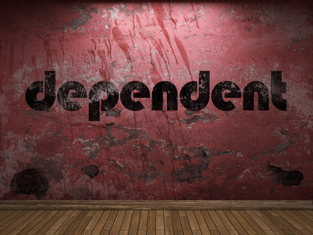 dependent: dependent word on red wall