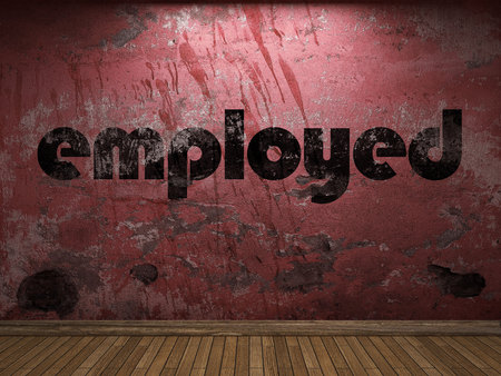 employed: employed word on red wall