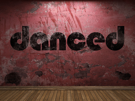danced: danced word on red wall