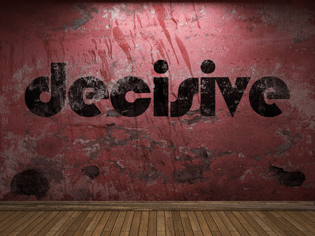 decisive: decisive word on red wall