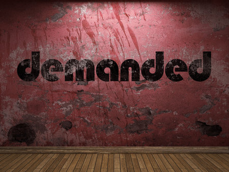 demanded: demanded word on red wall