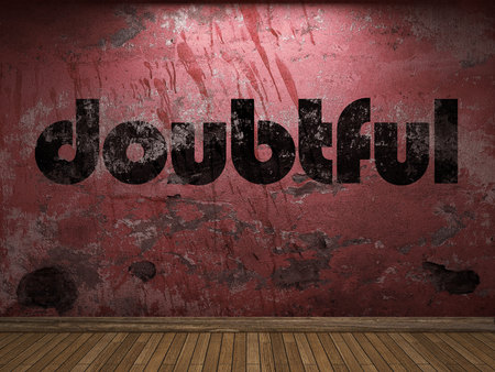 doubtful: doubtful word on red wall