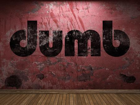 dumb: dumb word on red wall