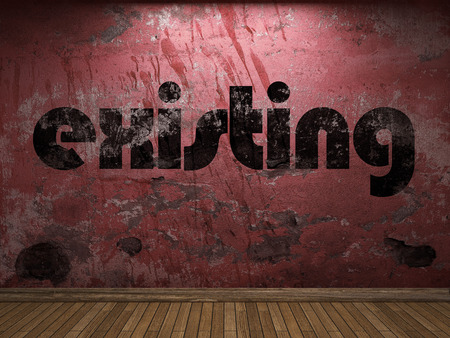 the existing: existing word on red wall