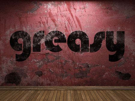 greasy: greasy word on red wall