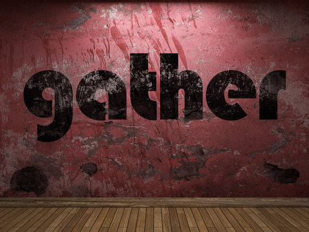 gather: gather word on red wall