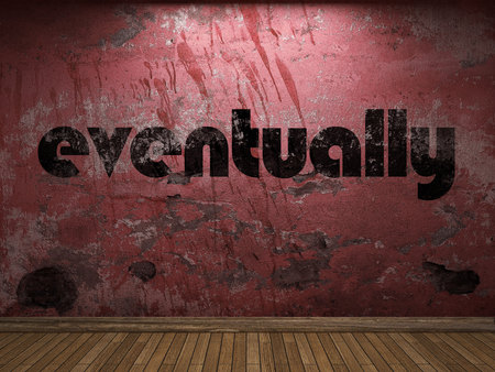 eventually: eventually word on red wall