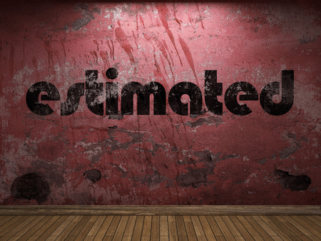 estimated: estimated word on red wall