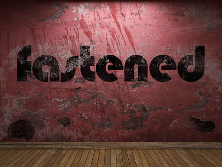 fastened: fastened word on red wall