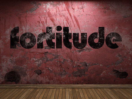 fortitude: fortitude word on red wall