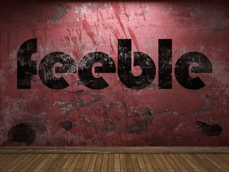 feeble: feeble word on red wall