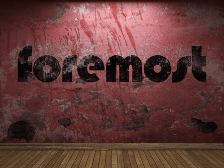 foremost: foremost word on red wall