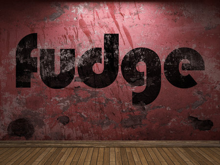 fudge: fudge word on red wall