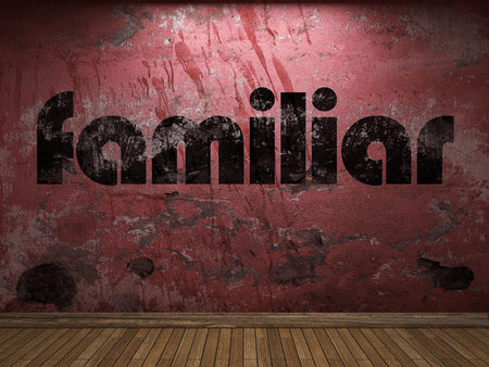 familiar: familiar word on red wall
