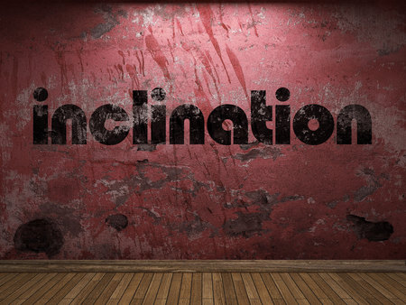 inclination: inclination word on red wall