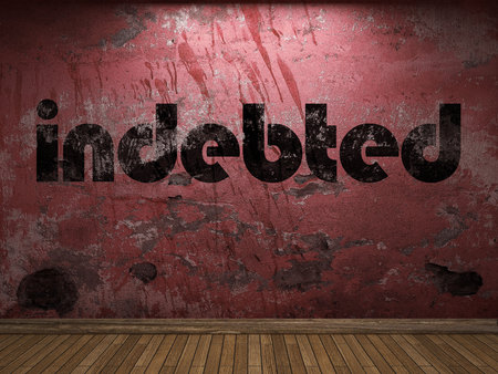 indebted: indebted word on red wall