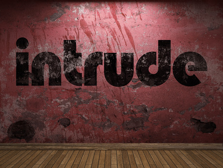 intrude: intrude word on red wall
