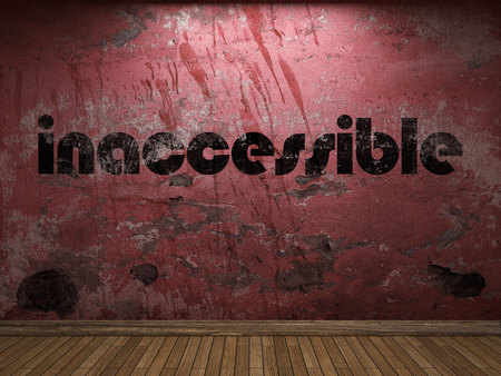 inaccessible: inaccessible word on red wall