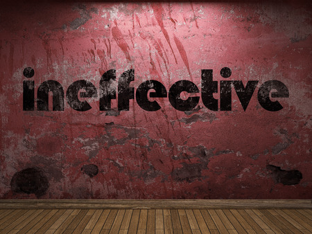 ineffective: ineffective word on red wall