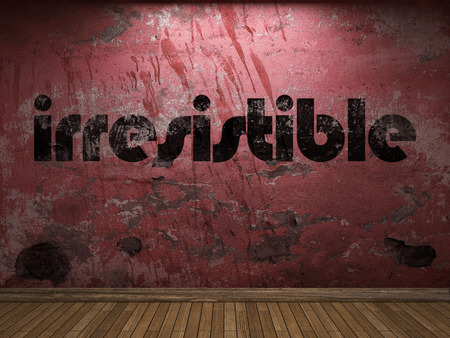 irresistible: irresistible word on red wall Stock Photo