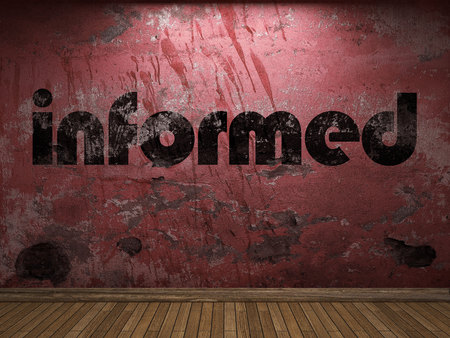 informed: informed word on red wall