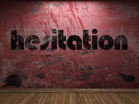 hesitation: hesitation word on red wall