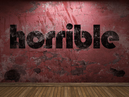 horrible: horrible word on red wall