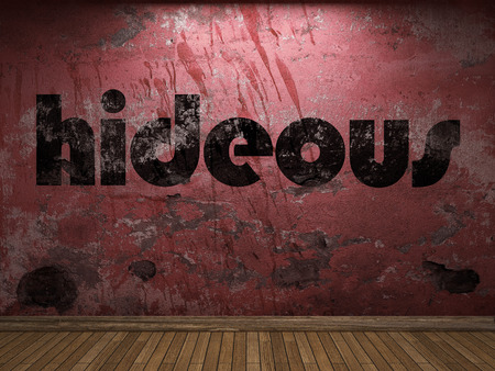 hideous: hideous word on red wall