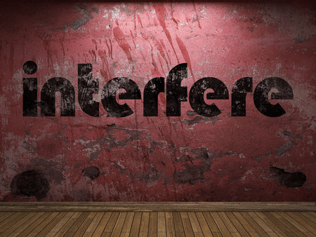 to interfere: interfere word on red wall