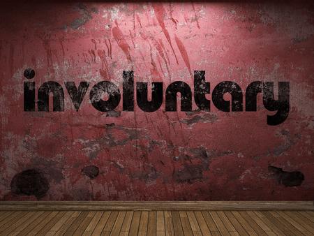 involuntary: involuntary word on red wall
