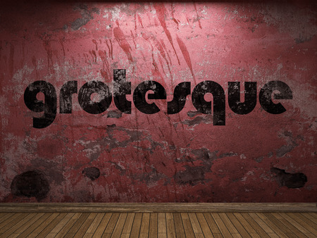 grotesque: grotesque word on red wall