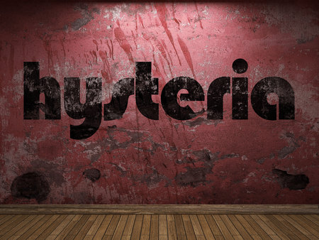 hysteria: hysteria word on red wall