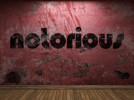 notorious: notorious word on red wall