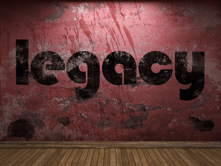 legacy: legacy word on red wall