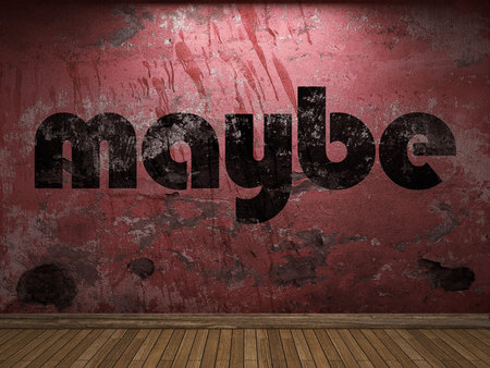 maybe: maybe word on red wall
